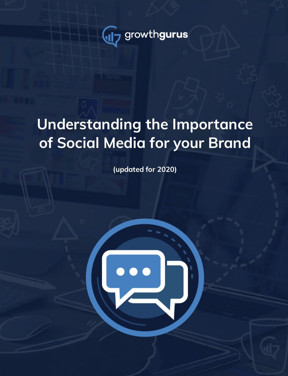 Understanding The Importance of Social Media for Your Brand - Whitepaper by Growth Gurus