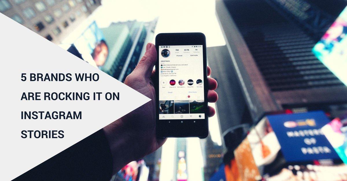 Growth Gurus Digital Marketing - Five Brands wjo are rocking it on Instagram Stories