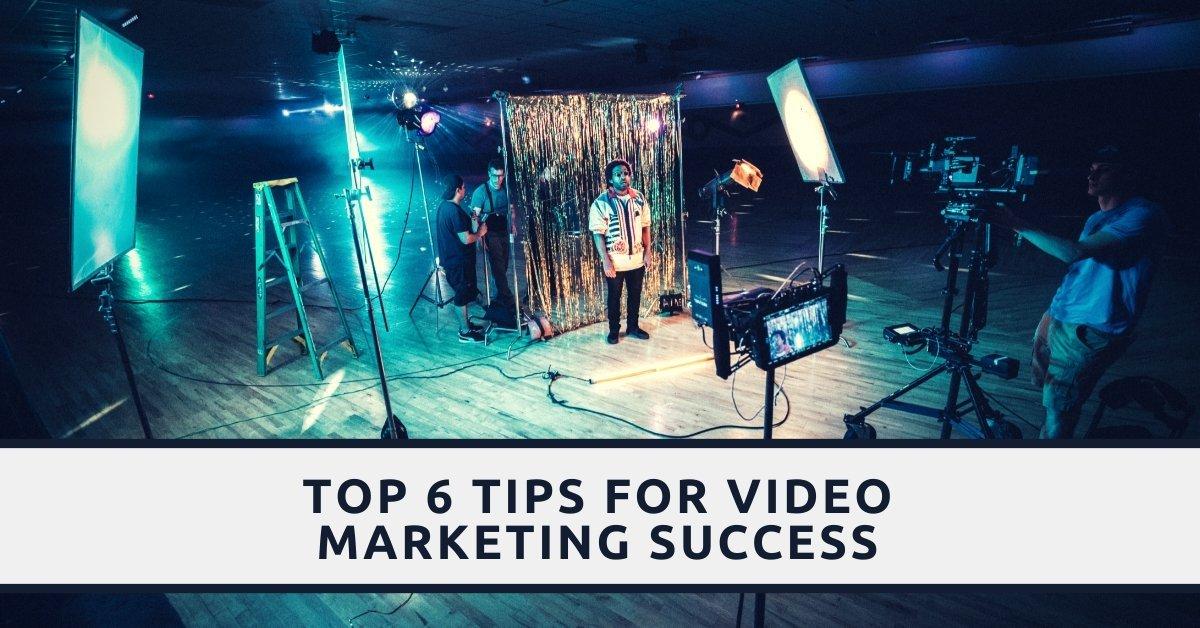 top-6-tips-video-marketing-success-blog-gg