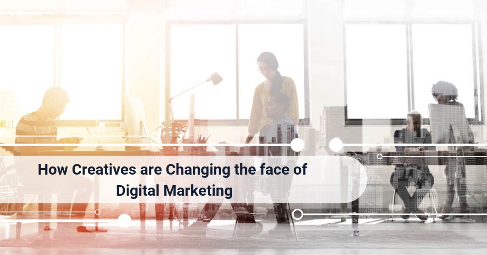 How Creatives are Changing the face of Digital Marketing-growth-gurus